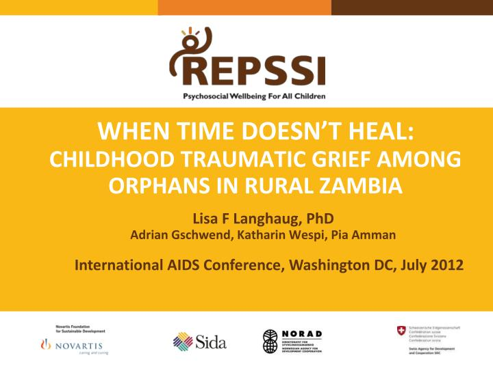 when time doesn t heal childhood traumatic grief among orphans in rural zambia n.
