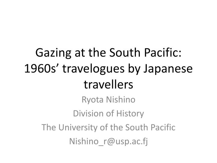 gazing at the south pacific 1960s travelogues by japanese travellers n.