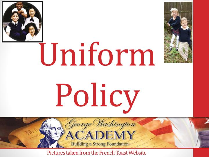 uniform policy pictures taken from the french toast website n.