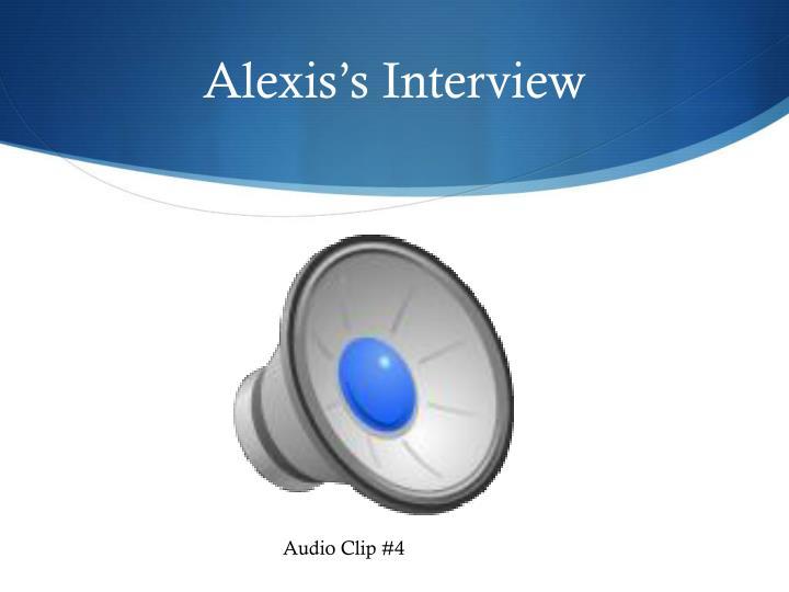 Alexis's Interview