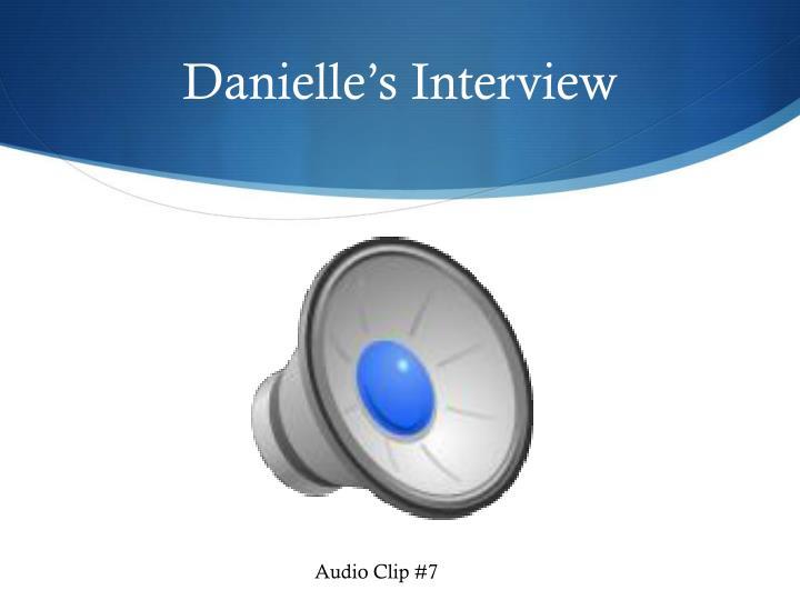 Danielle's Interview