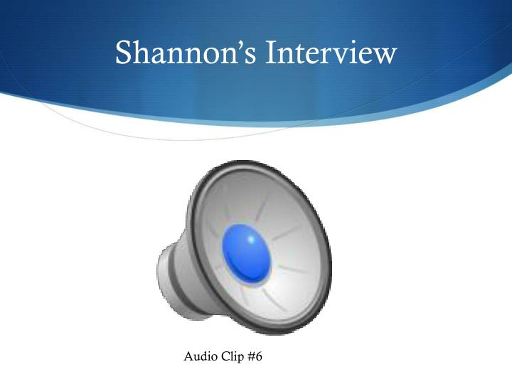 Shannon's Interview