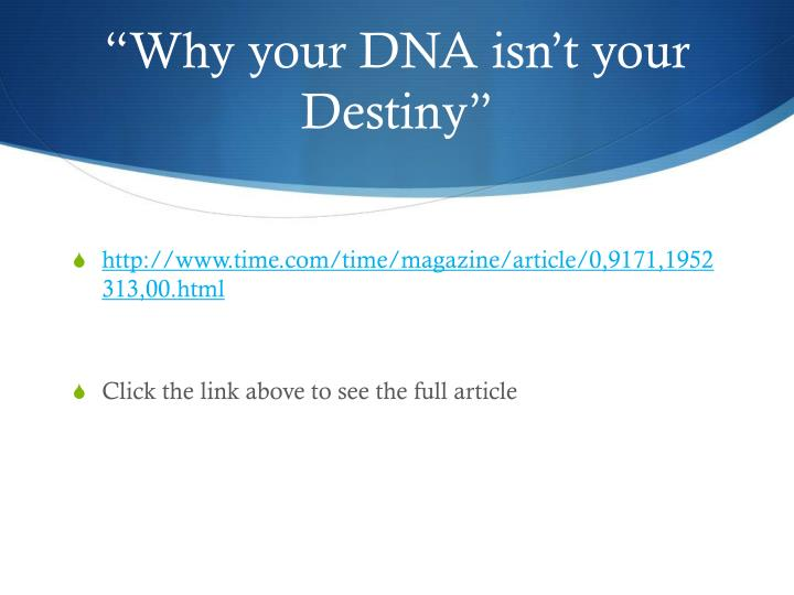 """""""Why your DNA isn't your Destiny"""""""