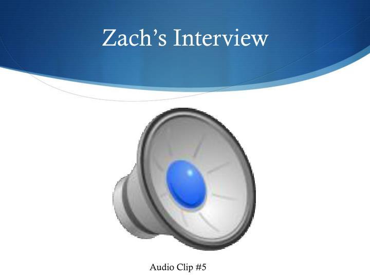 Zach's Interview