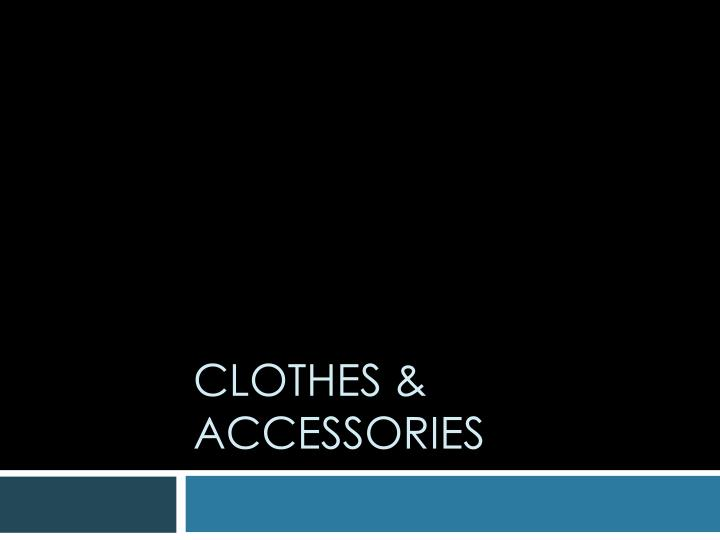 clothes accessories n.