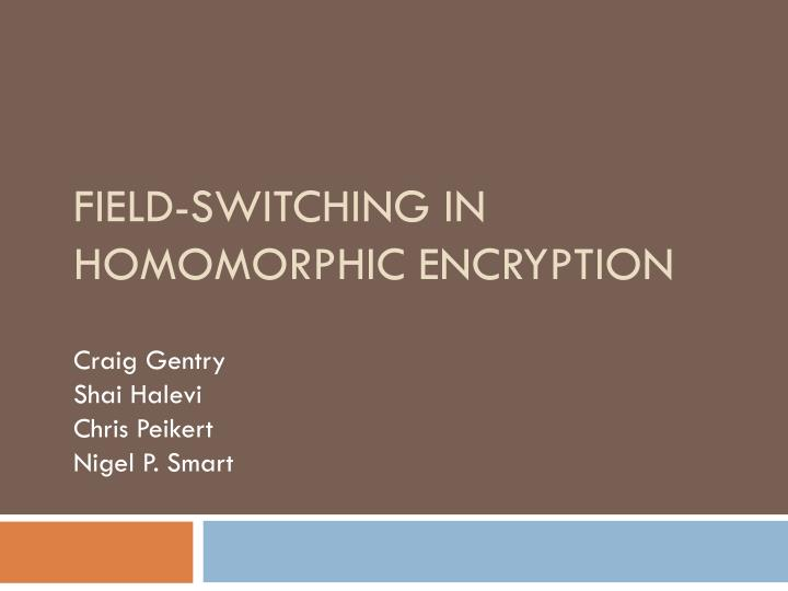 field switching in homomorphic encryption n.