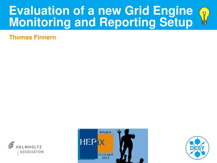 evaluation of a new grid engine monitoring and reporting setup n.