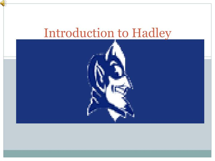 introduction to hadley n.