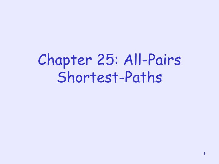chapter 25 all pairs shortest paths n.