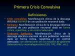 primera crisis convulsiva