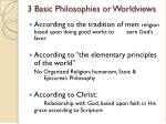 3 basic philosophies or worldviews