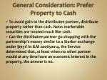 general consideration prefer property to cash