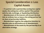 special consideration 2 loss capital assets
