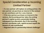 special consideration 4 incoming limited partner
