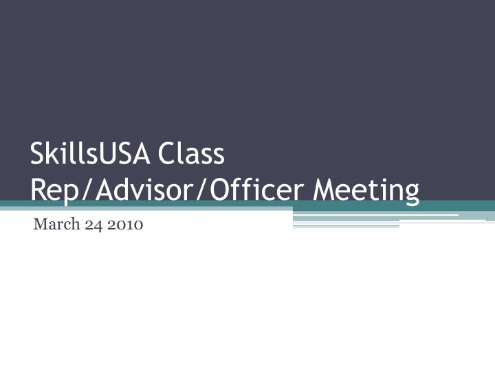 skillsusa class rep advisor officer meeting n.
