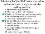 select any 3 of the blah sentences below and revise them to improve voice by adding specifics