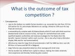 what is the outcome of tax competition1