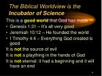 the biblical worldview is the incubator of science1