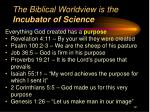 the biblical worldview is the incubator of science5