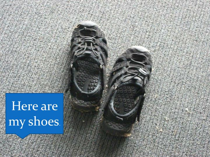 Here are my shoes