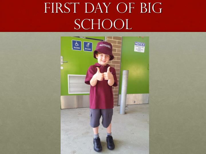 first day of big school n.
