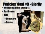 pericles goal 3 glorify