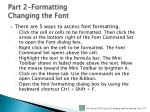 part 2 formatting changing the font1