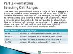 part 2 formatting selecting cell ranges