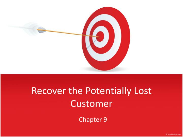recover the potentially lost customer n.
