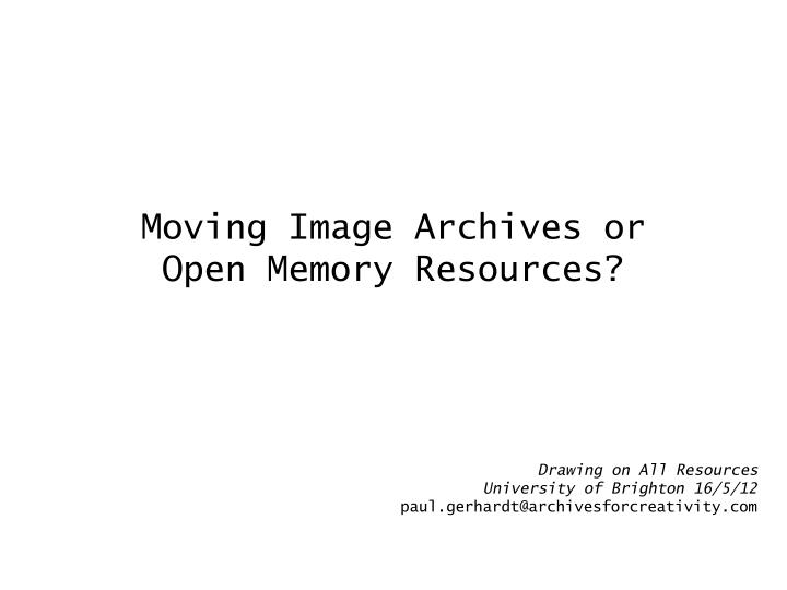 moving image archives or open memory resources n.