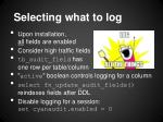 selecting what to log
