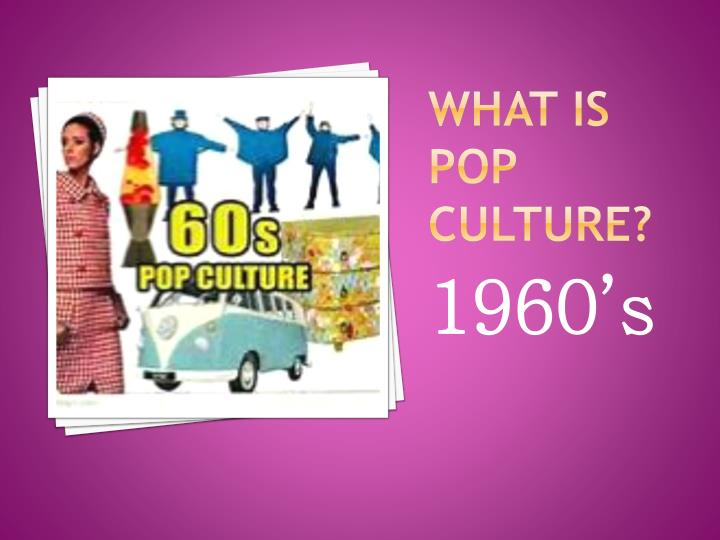 What Is pop culture?