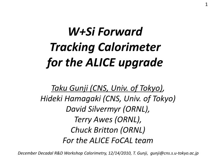 w si forward tracking calorimeter for the alice upgrade n.