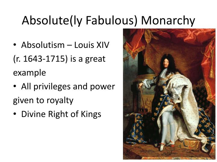 louis xiv absolute monarchist Louis xiv l'etat, c'est moi louis is the embodiment of an absolute monarch he is the chief example of absolutism throughout the second half of the 17th century greed is defined in the dictionary as selfish and grasping desire for possession especially of.