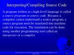 interpreting compiling source code
