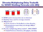 diversity multiplexing delay tradeoffs for mimo multihop networks with arq