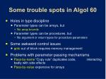 some trouble spots in algol 60