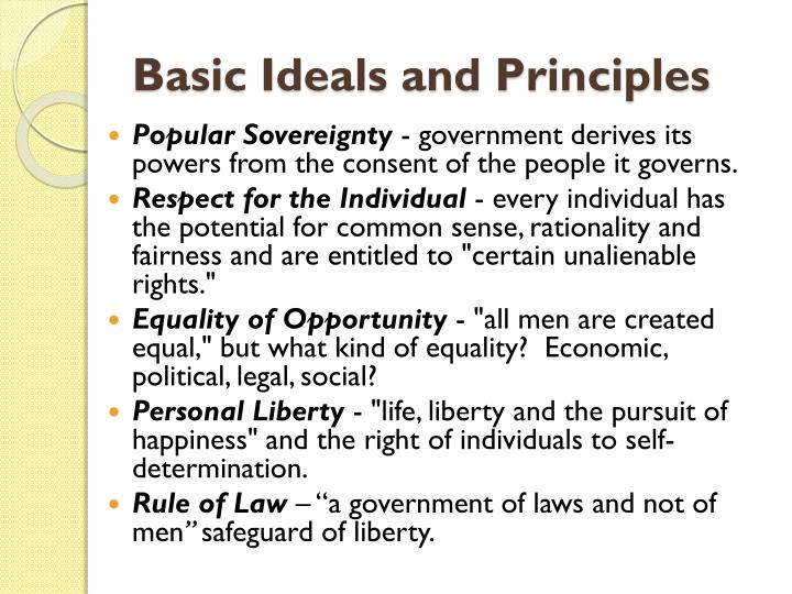 Basic Ideals and Principles