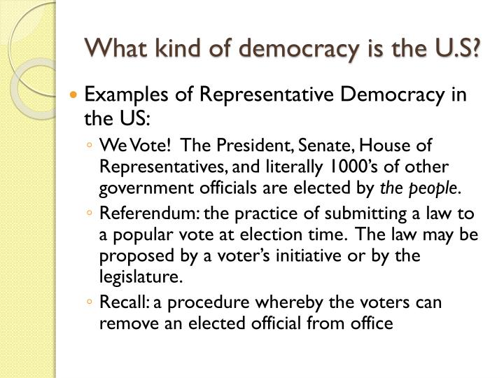 What kind of democracy is the U.S?