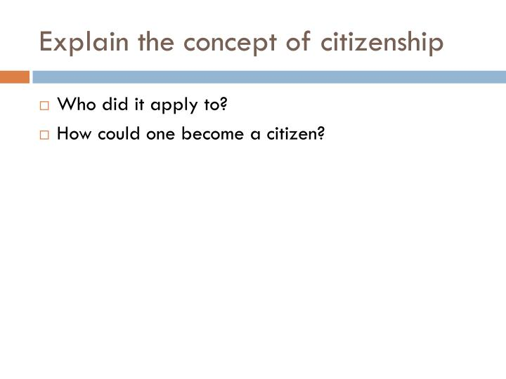 Explain the concept of citizenship