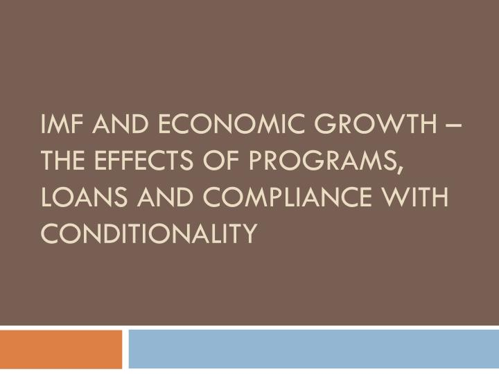 imf and economic growth the effects of programs loans and compliance with conditionality n.