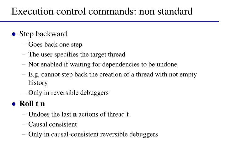Execution control commands: non standard