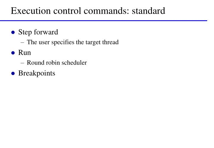 Execution control commands: standard