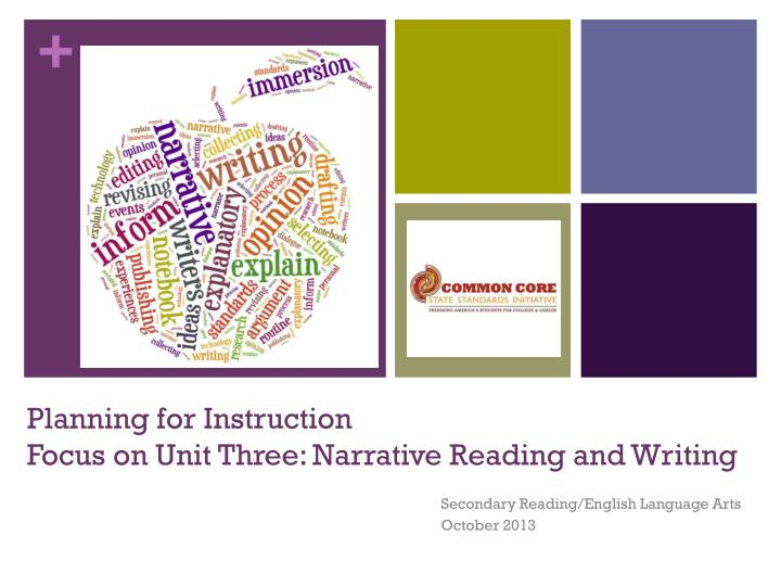 planning for instruction focus on unit three narrative reading and writing n.