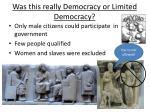 was this really democracy or limited democracy