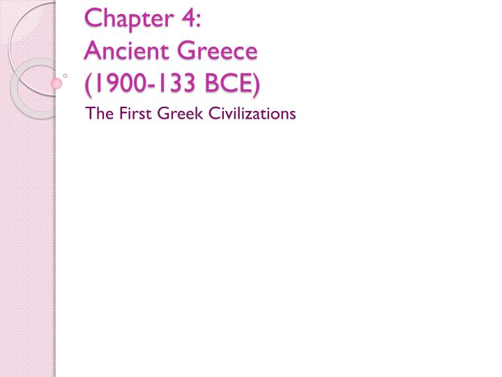 chapter 4 ancient greece 1900 133 bce n.