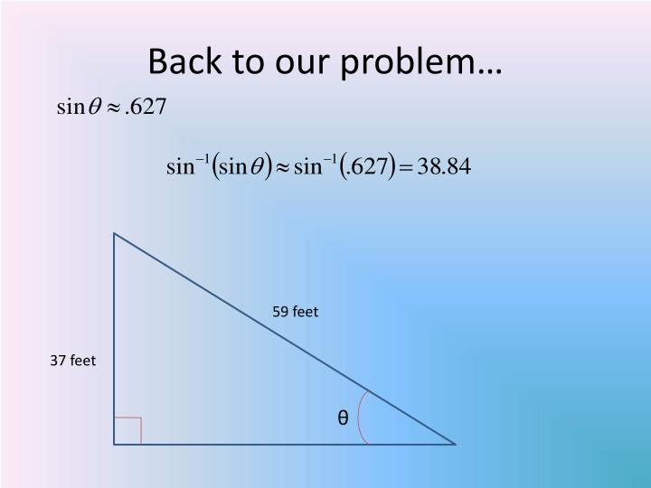 Back to our problem…