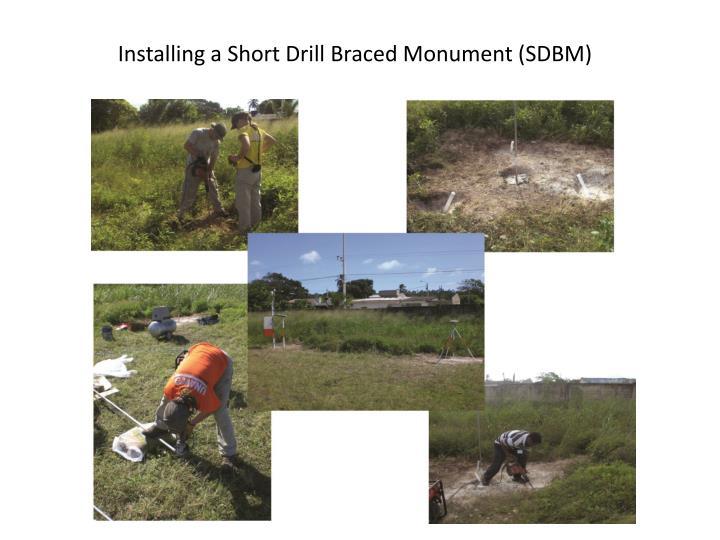 Installing a Short Drill Braced Monument (SDBM)