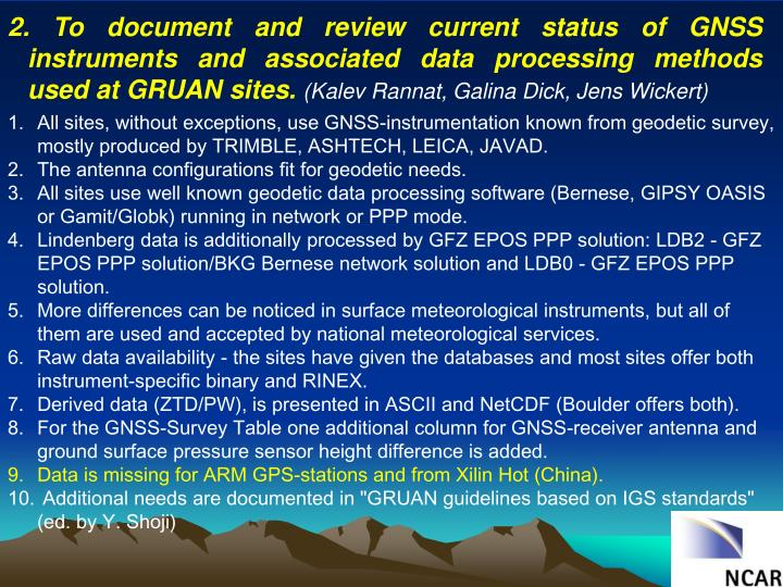 2. To document and review current status of GNSS instruments and associated data processing methods used at GRUAN sites.
