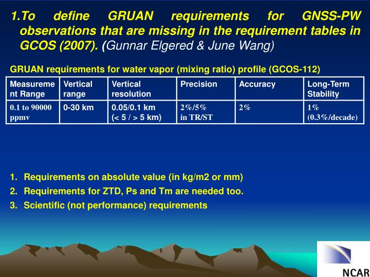 To define GRUAN requirements for GNSS-PW observations that are missing in the requirement tables in GCOS (2007).
